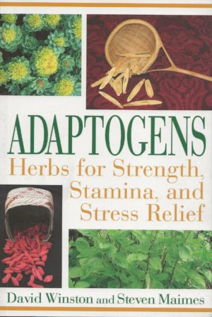 Adaptogens, Herbs for Strength Stamina, And Relief