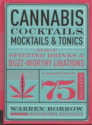 Cannabis Cocktails, Mocktails & Tonics/Culinary/Pop Culture: