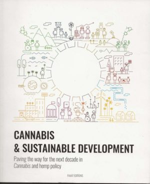 Cannabis & Sustainable Development 3rd Edition: Paving the way for the next decade in Cannabis & hemp Policy