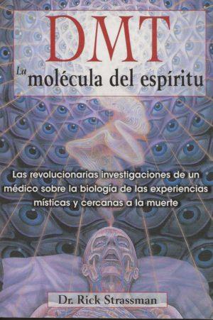 Dmt la molecula del espiritu:
