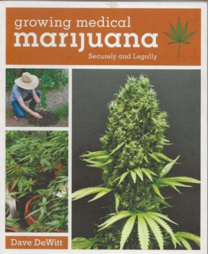 Growing Medical Marijuana: Securely & Legally