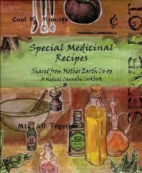 Special Medicinal Recipes Shared from Mother Earth Co-op: A Medical Marijuana Cookbook: A Medical Marijuana Cookbook